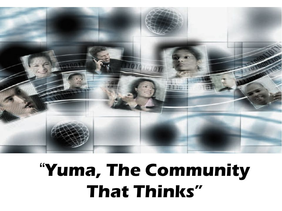 Yuma, The Community That Thinks