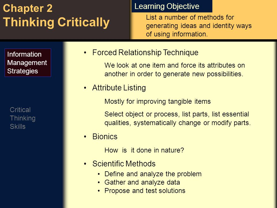 Learning Objective Chapter 2 Thinking Critically Critical Thinking Skills Visual Imagery Technique Forming a mental or visual image to produce creative ideas or solutions to problems.