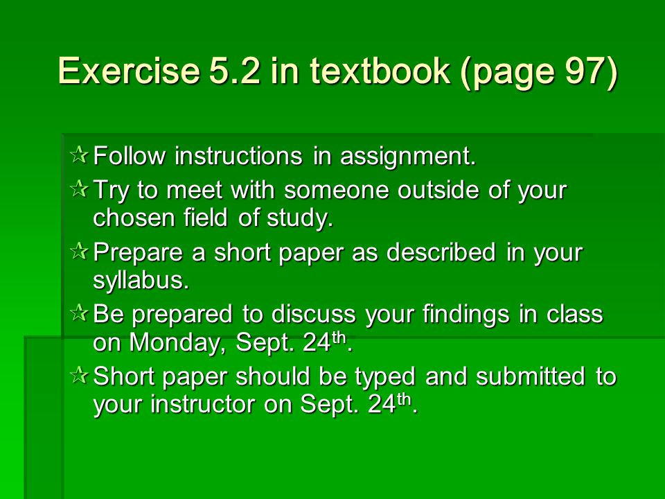 Exercise 5.2 in textbook (page 97)  Follow instructions in assignment.
