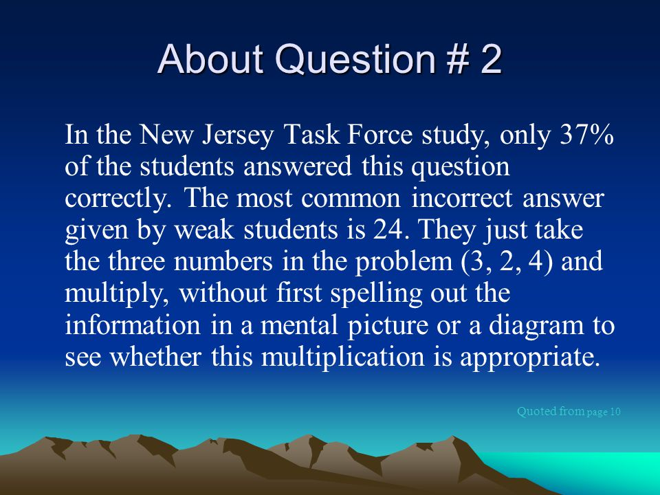 About Question # 2 In the New Jersey Task Force study, only 37% of the students answered this question correctly.
