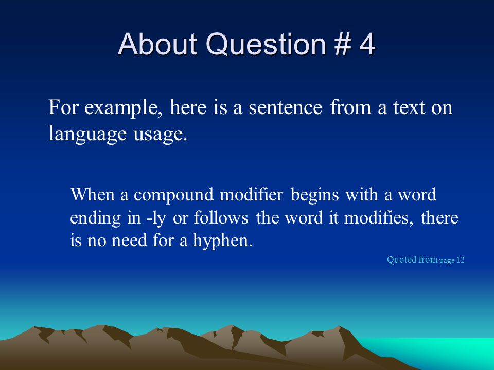 About Question # 4 For example, here is a sentence from a text on language usage.