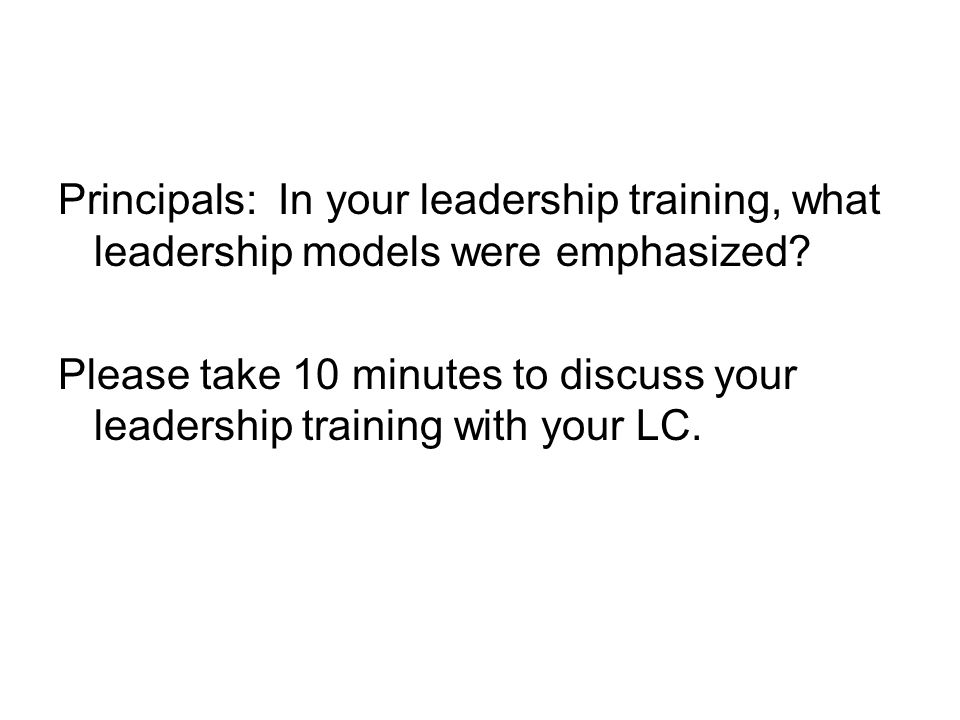 Principals: In your leadership training, what leadership models were emphasized.