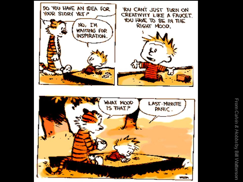 From Calvin & Hobbs by Bill Watterson