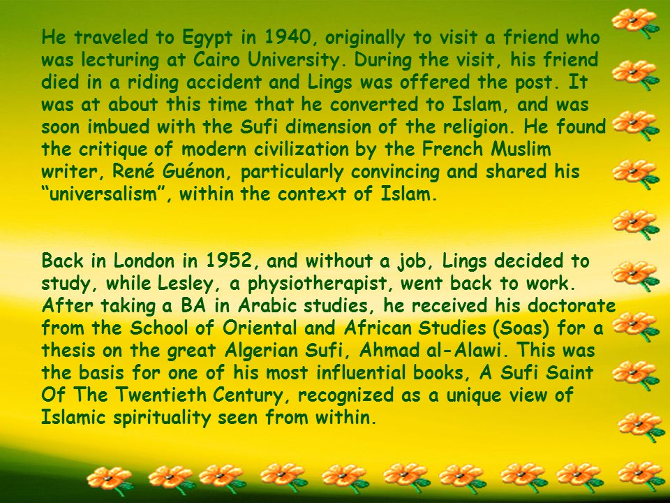 He traveled to Egypt in 1940, originally to visit a friend who was lecturing at Cairo University.