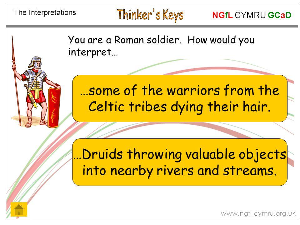 NGfL CYMRU GCaD www.ngfl-cymru.org.uk You are a Roman soldier.