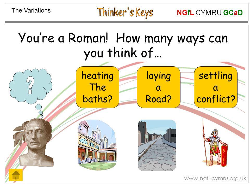 NGfL CYMRU GCaD www.ngfl-cymru.org.uk You're a Roman.