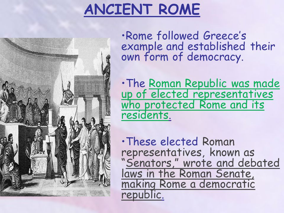 How did Ancient Rome influence American Government.
