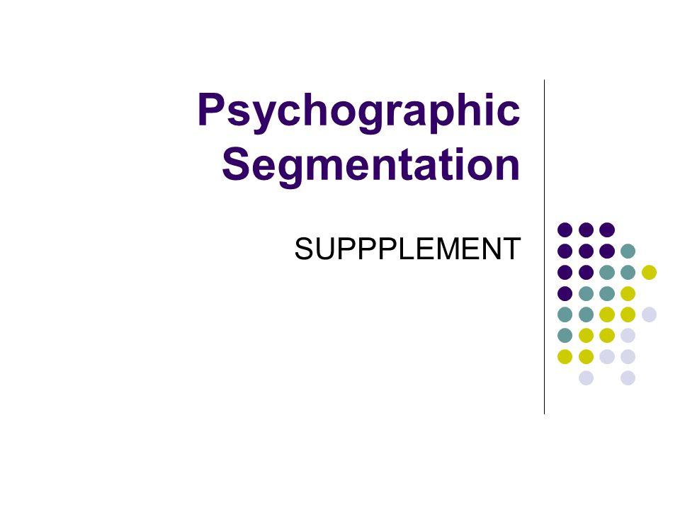 Psychographic Segmentation SUPPPLEMENT