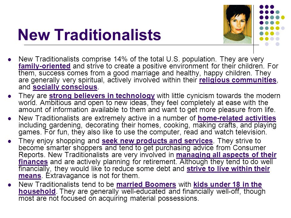 New Traditionalists New Traditionalists comprise 14% of the total U.S.
