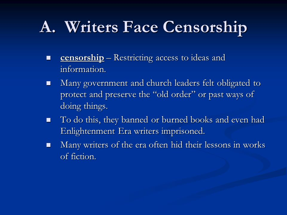 A.Writers Face Censorship censorship – Restricting access to ideas and information.