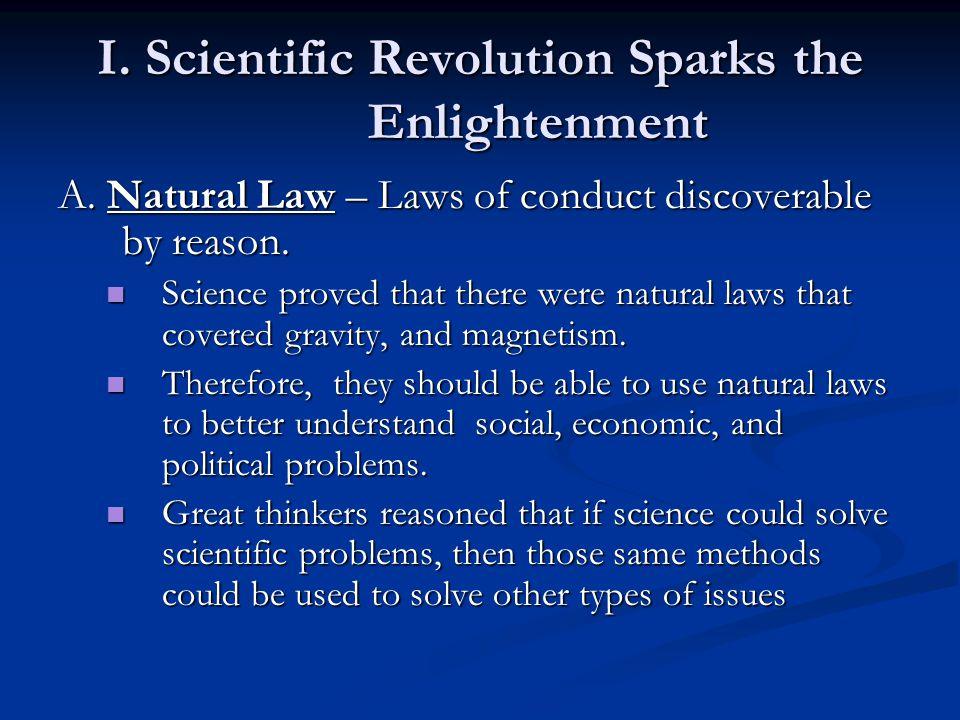 I.Scientific Revolution Sparks the Enlightenment A.