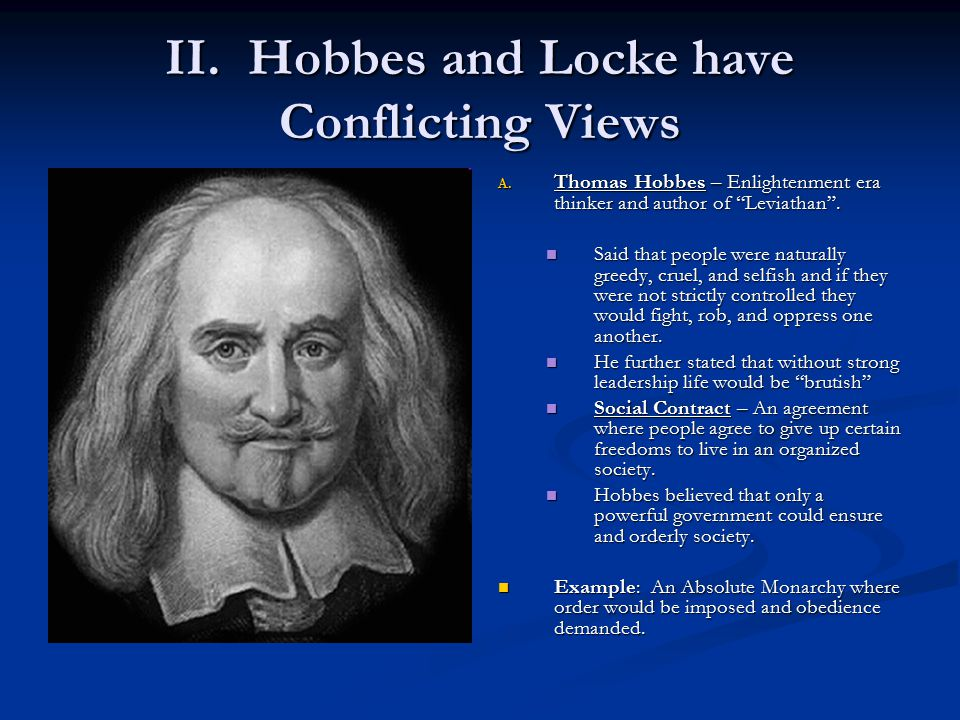 II.Hobbes and Locke have Conflicting Views A.