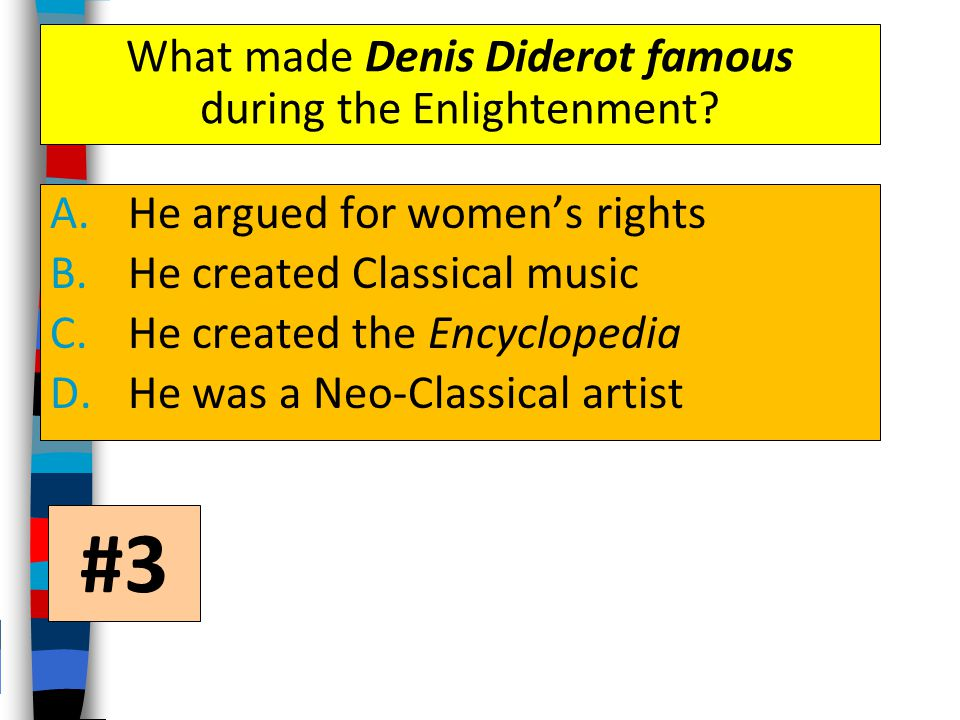 What made Denis Diderot famous during the Enlightenment.