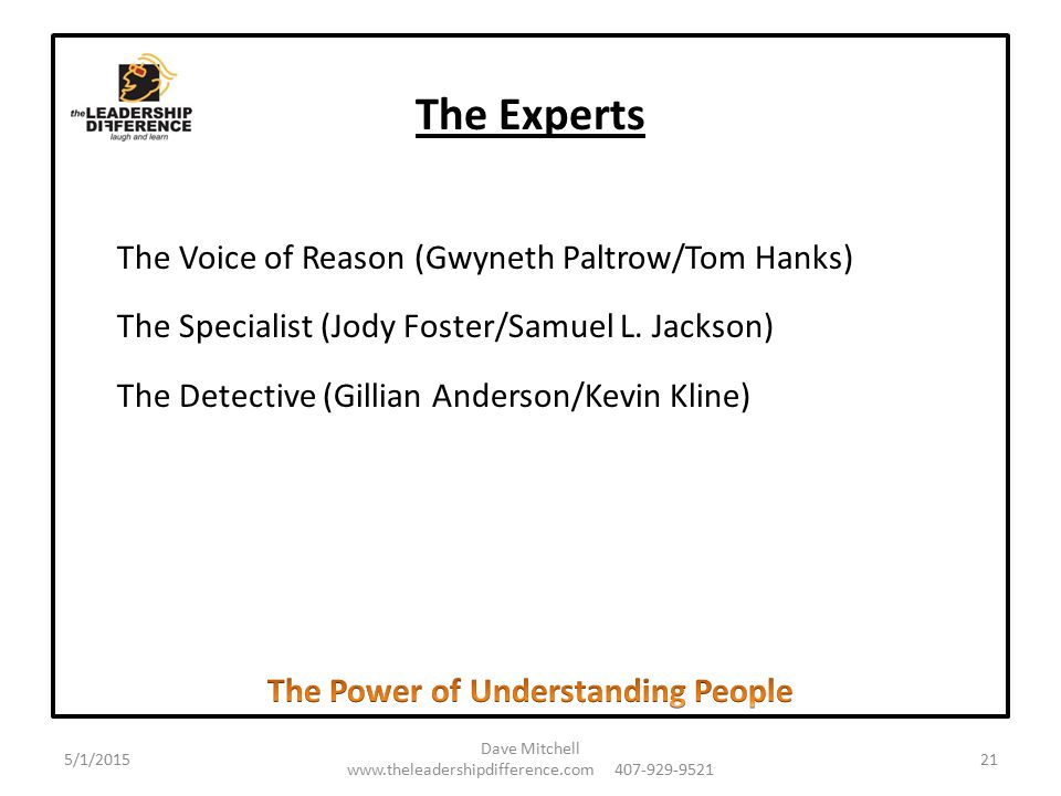 The Experts The Voice of Reason (Gwyneth Paltrow/Tom Hanks) The Specialist (Jody Foster/Samuel L.