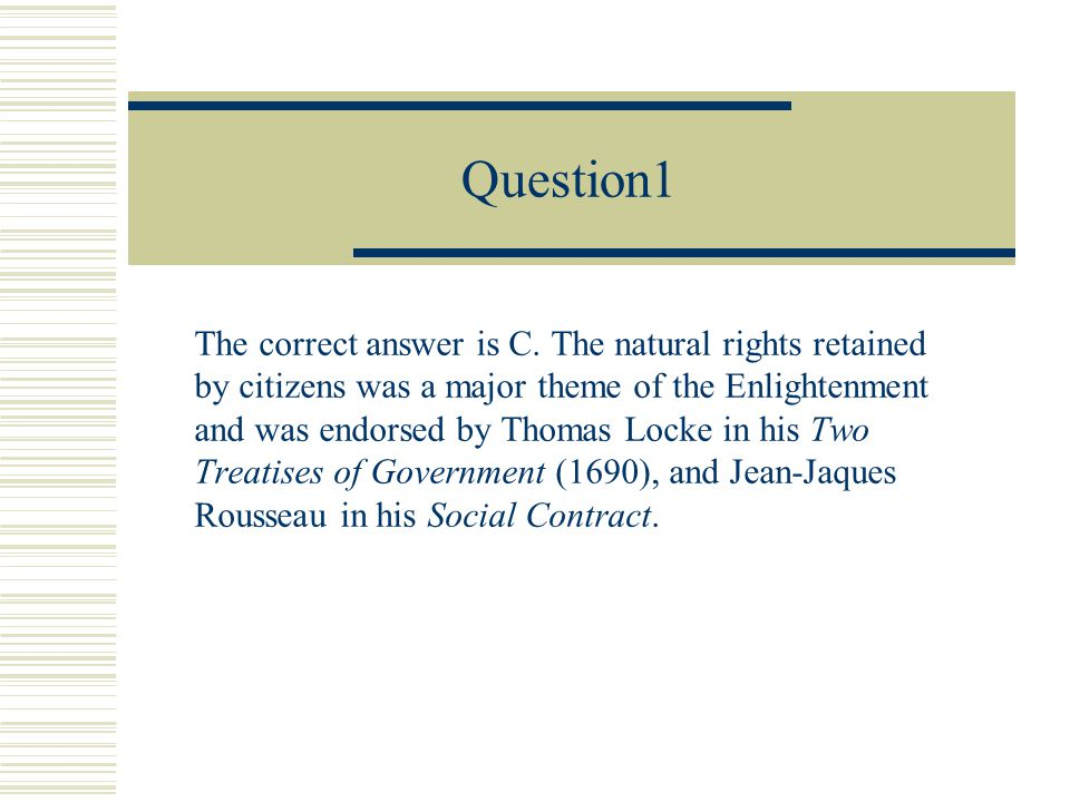 Question 1 Which speaker's statement best reflects the ideas of the Enlightenment? 1. A 2. B 3. C 4. D Speaker A: Good government stresses the importa