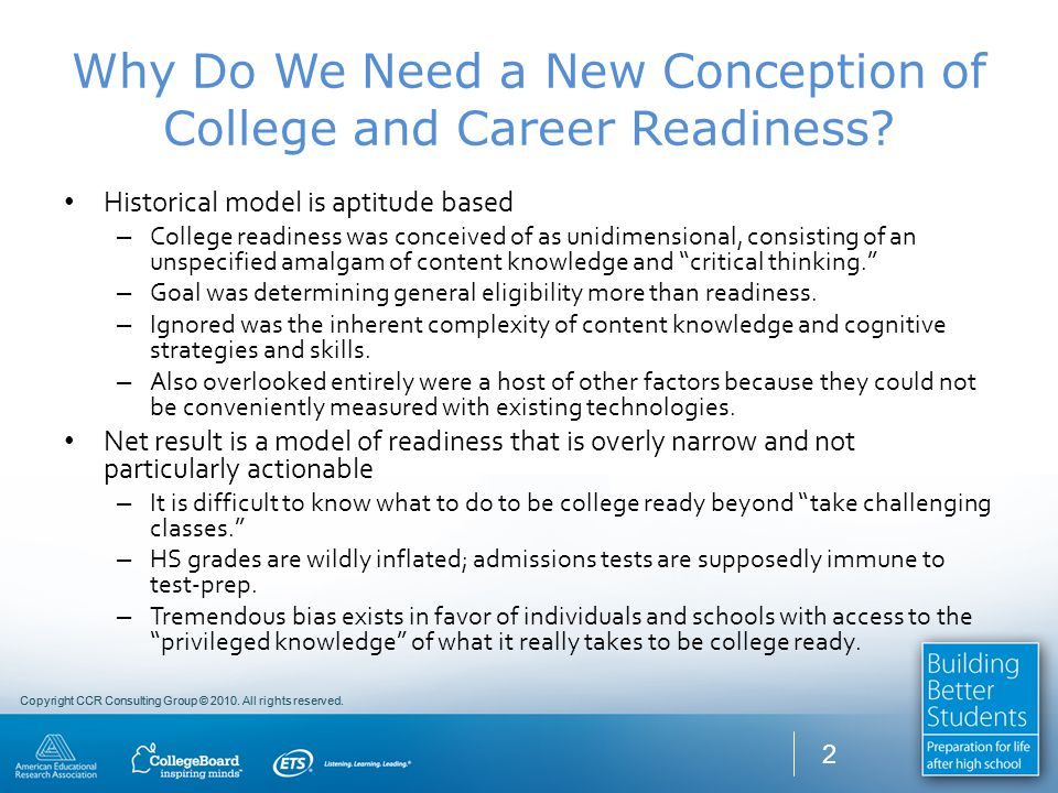 Copyright CCR Consulting Group © 2010. All rights reserved. Why Do We Need a New Conception of College and Career Readiness? Historical model is aptit