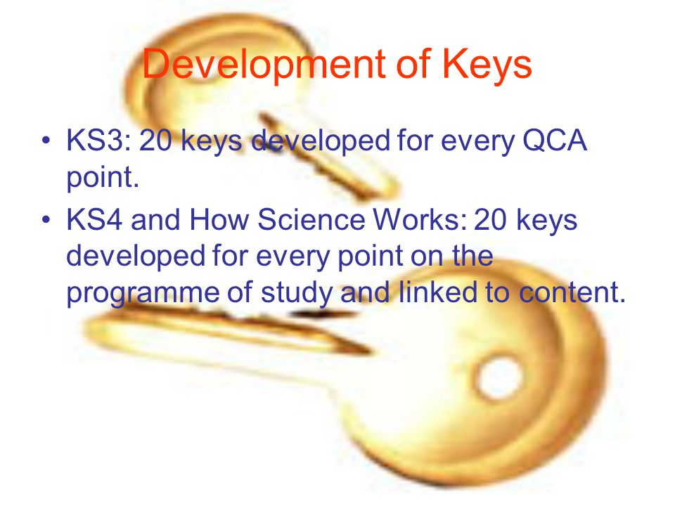 Uses of the Keys Suitable for all years Starters Plenaries Revision Circus activities Promoting thinking skills Extension activities Homework Small groups Whole class Others