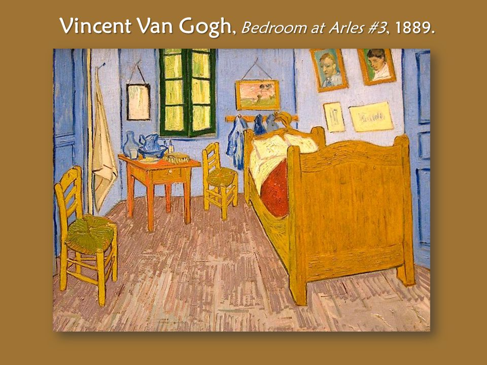 Vincent Van Gogh, Bedroom at Arles #3, 1889.