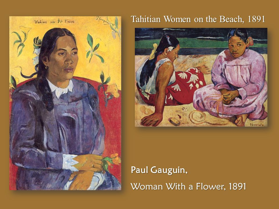 Tahitian Women on the Beach, 1891 Paul Gauguin, Woman With a Flower, 1891