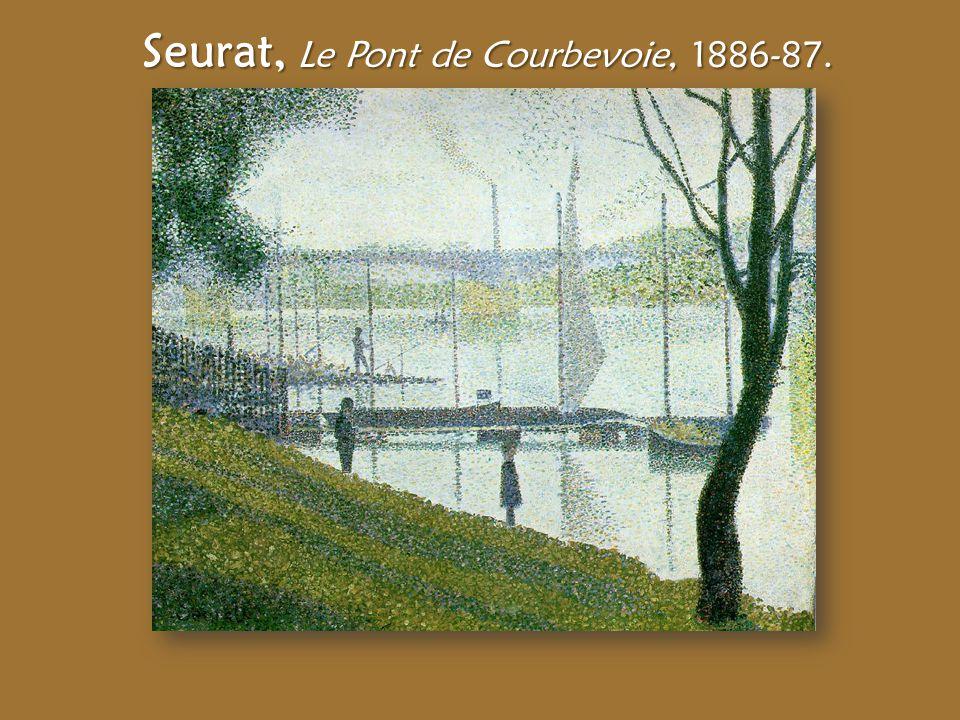Seurat, Le Pont de Courbevoie, 1886-87.