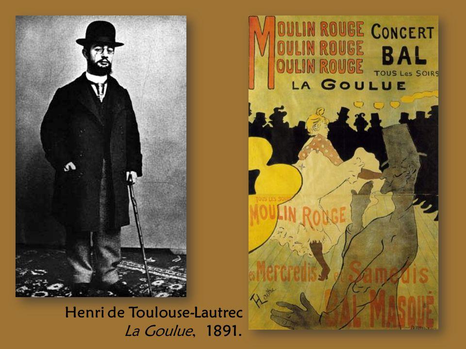 Henri de Toulouse-Lautrec La Goulue, 1891.