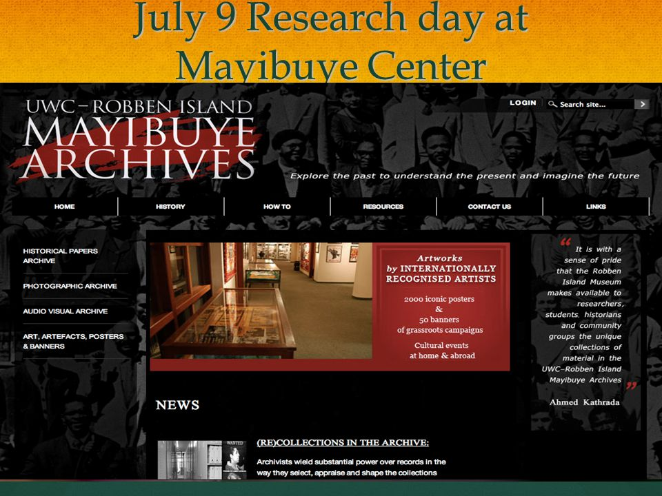 July 9 Research day at Mayibuye Center