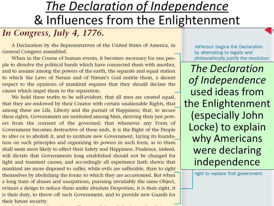 The Declaration of Independence & Influences from the Enlightenment The Declaration of Independence used ideas from the Enlightenment (especially John