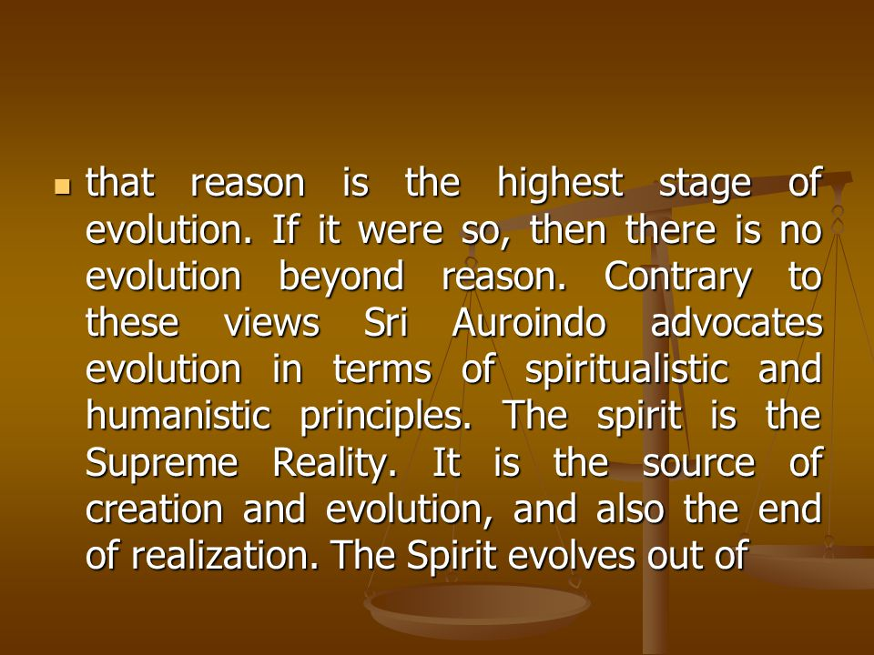 that reason is the highest stage of evolution.