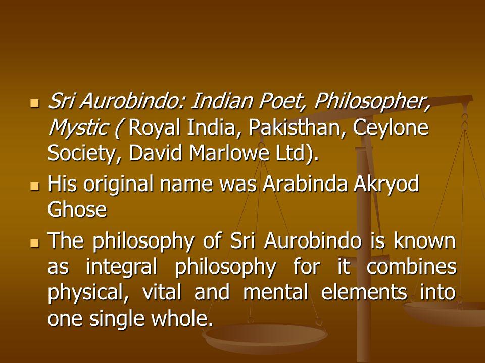 Sri Aurobindo: Indian Poet, Philosopher, Mystic ( Royal India, Pakisthan, Ceylone Society, David Marlowe Ltd).