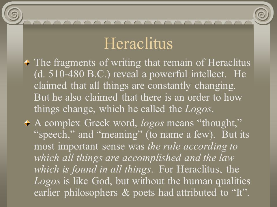 Heraclitus The fragments of writing that remain of Heraclitus (d.