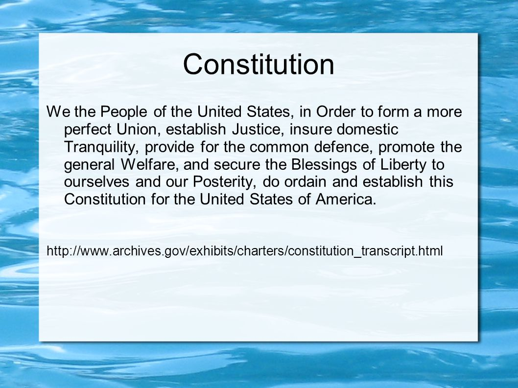 Constitution We the People of the United States, in Order to form a more perfect Union, establish Justice, insure domestic Tranquility, provide for the common defence, promote the general Welfare, and secure the Blessings of Liberty to ourselves and our Posterity, do ordain and establish this Constitution for the United States of America.