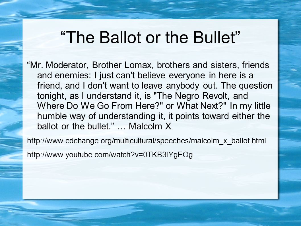 The Ballot or the Bullet Mr.