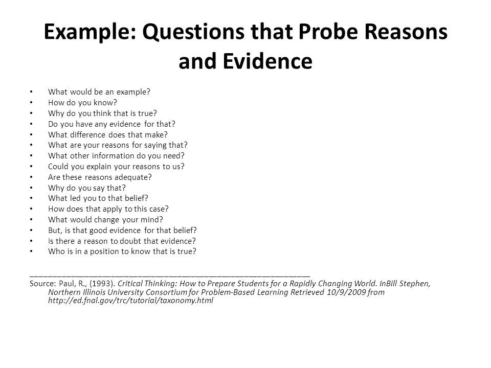 Example: Questions that Probe Reasons and Evidence What would be an example.