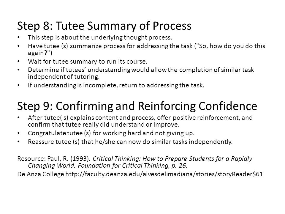 Step 8: Tutee Summary of Process This step is about the underlying thought process.