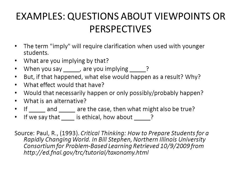 EXAMPLES: QUESTIONS ABOUT VIEWPOINTS OR PERSPECTIVES The term imply will require clarification when used with younger students.
