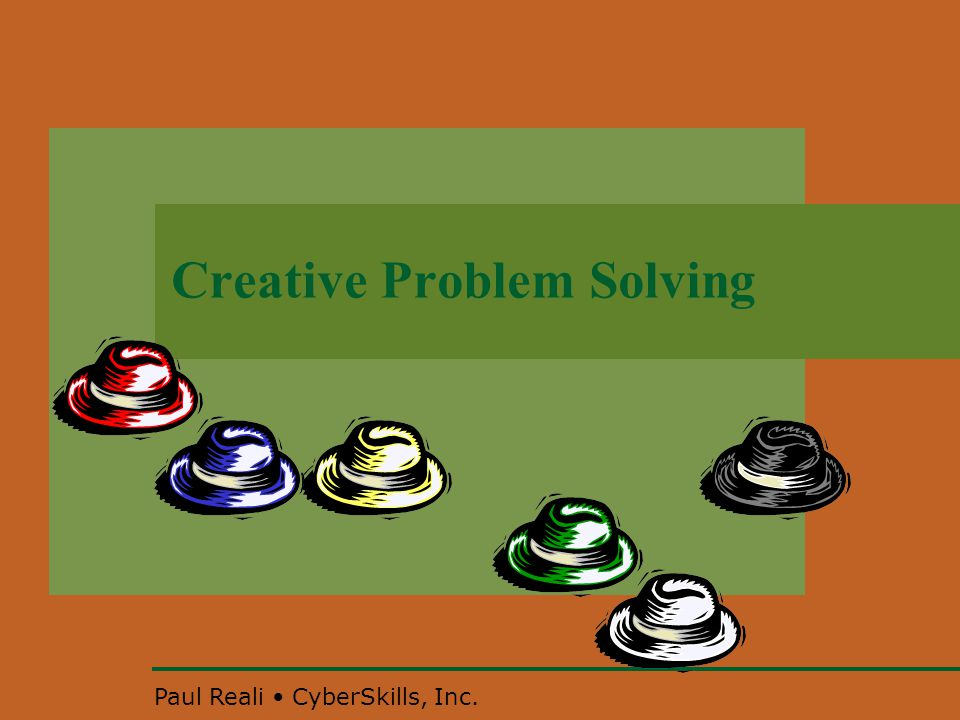 Creative Problem Solving Paul Reali CyberSkills, Inc.