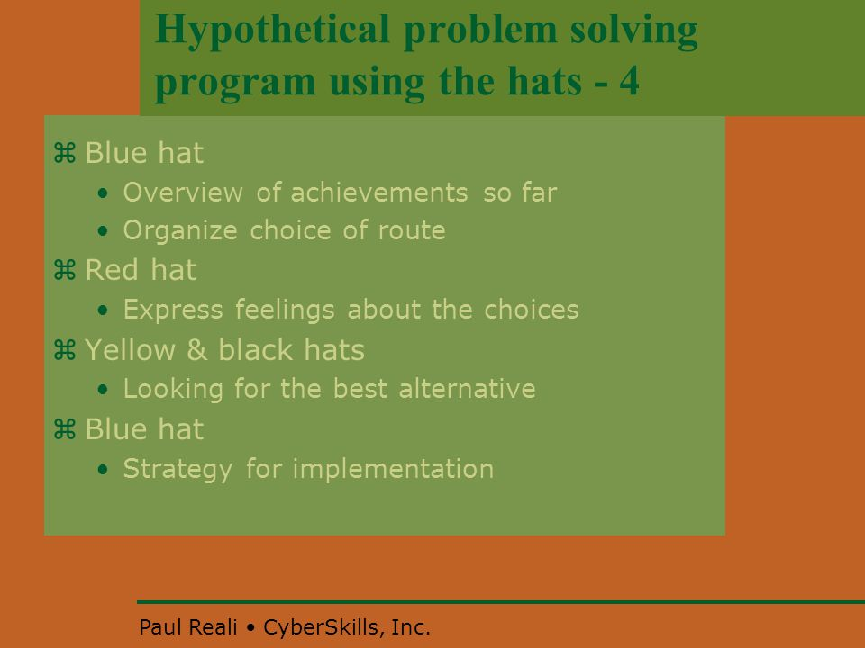 Paul Reali CyberSkills, Inc.  Blue hat Overview of achievements so far Organize choice of route  Red hat Express feelings about the choices  Yellow