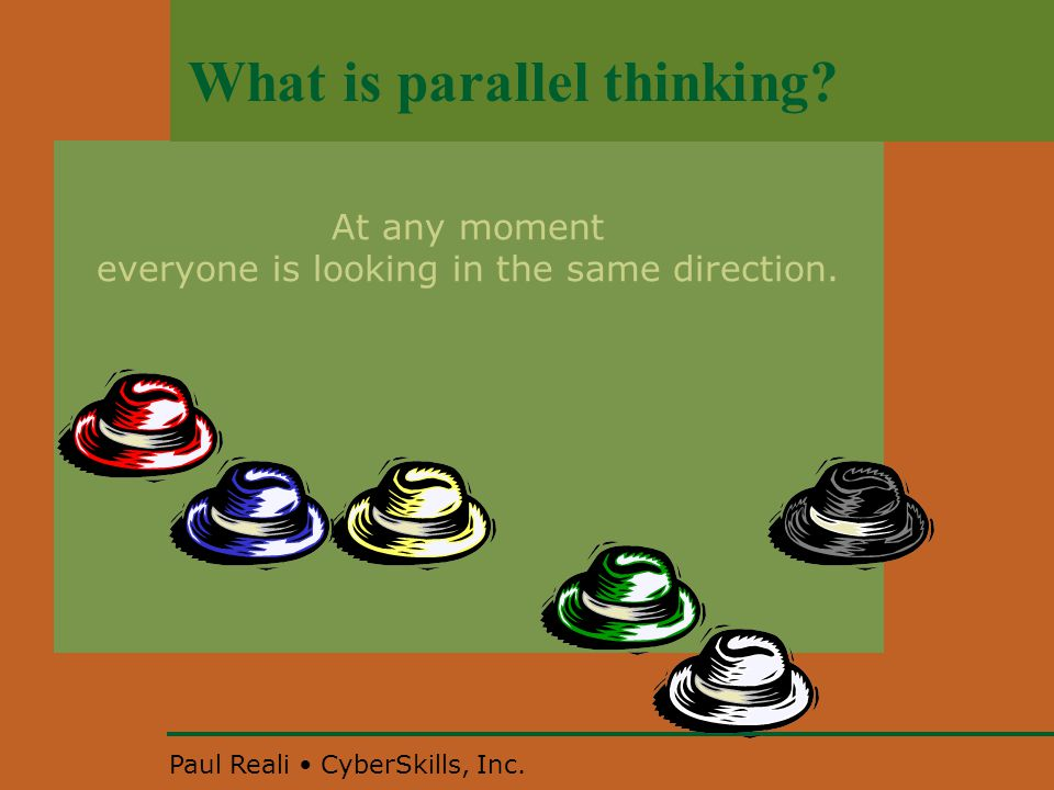 Paul Reali CyberSkills, Inc.So the six hats are….