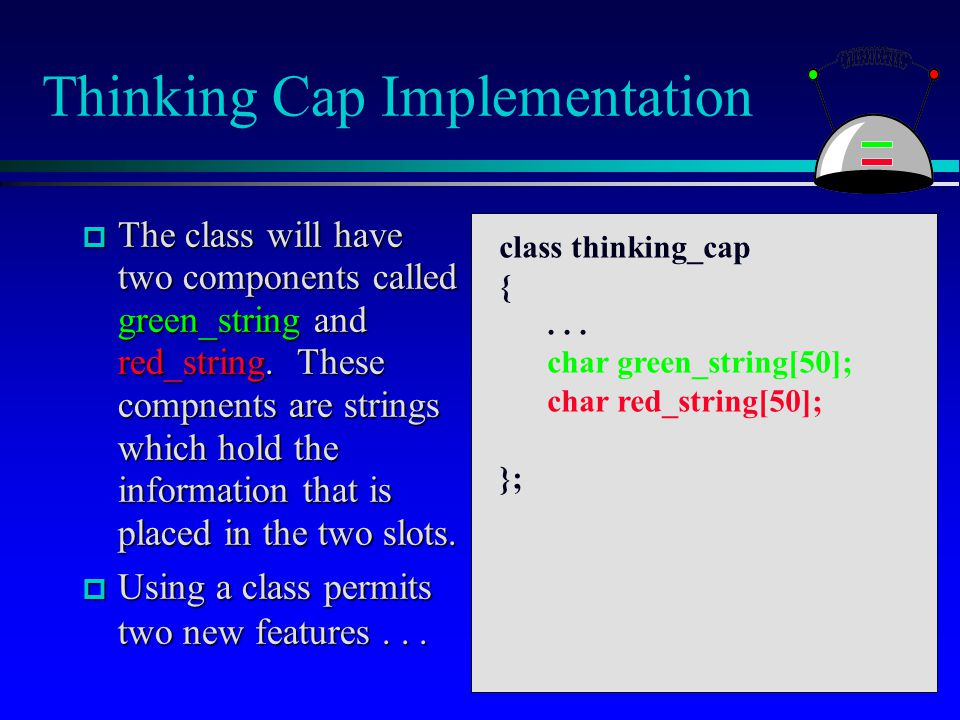 Using the Thinking Cap  The program starts by activating the slots member function for student.