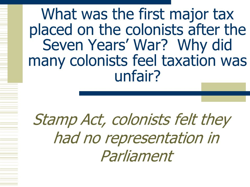 Why did the British begin taxing the colonists in 1763.