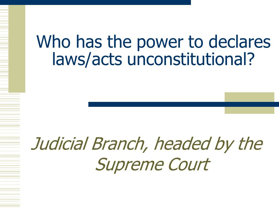 Who has the power to enforce laws? President (Executive Branch)