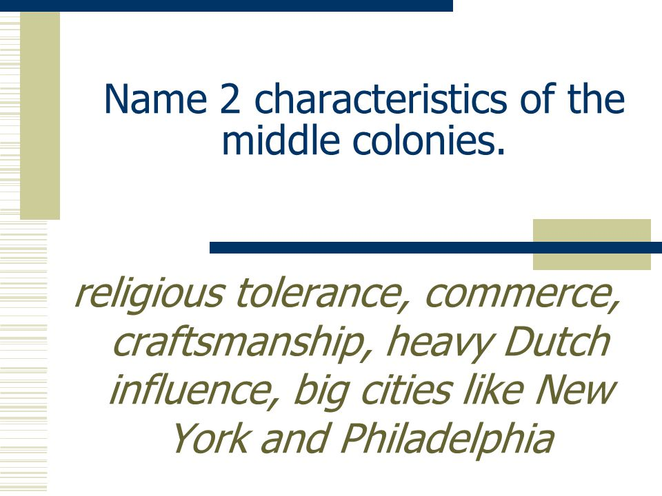 Name 2 characteristics of the New England colonies.