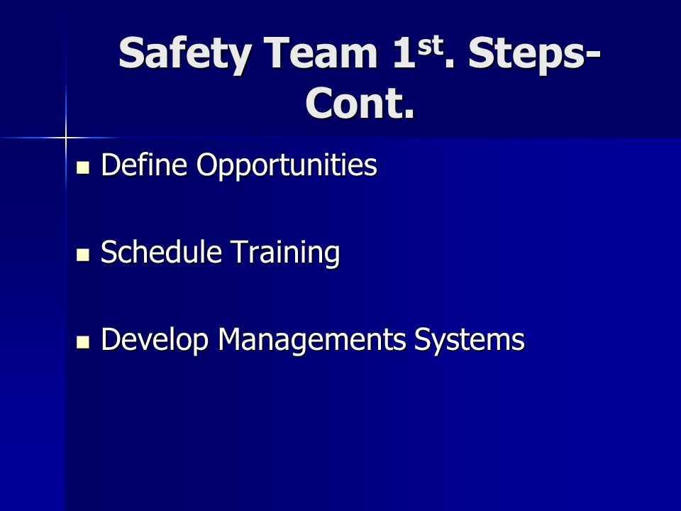 Safety Team 1 st.Steps- Cont.