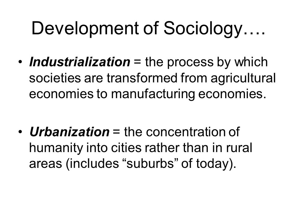 Development of Sociology: the Early Thinkers Auguste Comte Harriett Martineau Herbert Spencer Emile Durkheim What were the contributions of EACH of the above??.