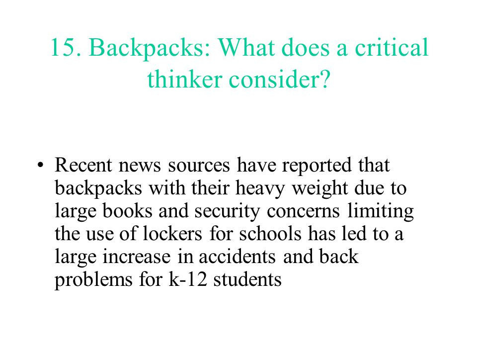 15. Backpacks: What does a critical thinker consider.