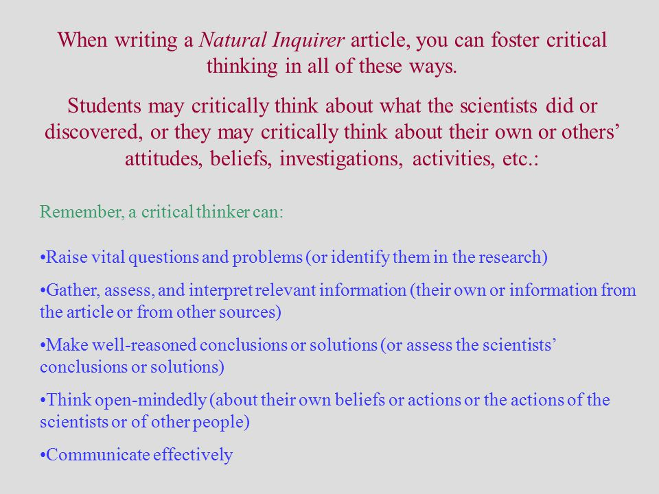 When writing a Natural Inquirer article, you can foster critical thinking in all of these ways.