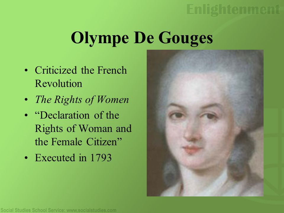 Olympe De Gouges Criticized the French Revolution The Rights of Women Declaration of the Rights of Woman and the Female Citizen Executed in 1793