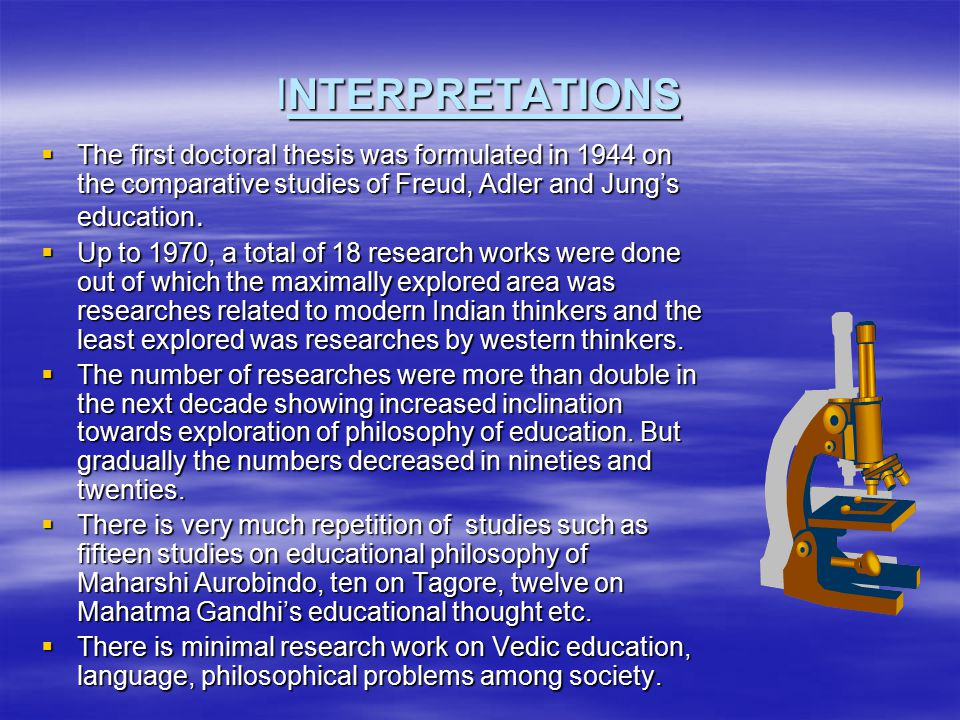 INTERPRETATIONS  The first doctoral thesis was formulated in 1944 on the comparative studies of Freud, Adler and Jung's education.
