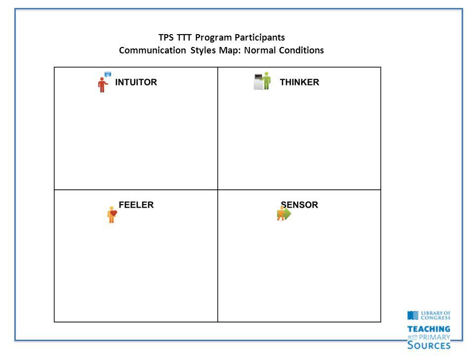 TPS TTT Program Participants Communication Styles Map: Normal Conditions
