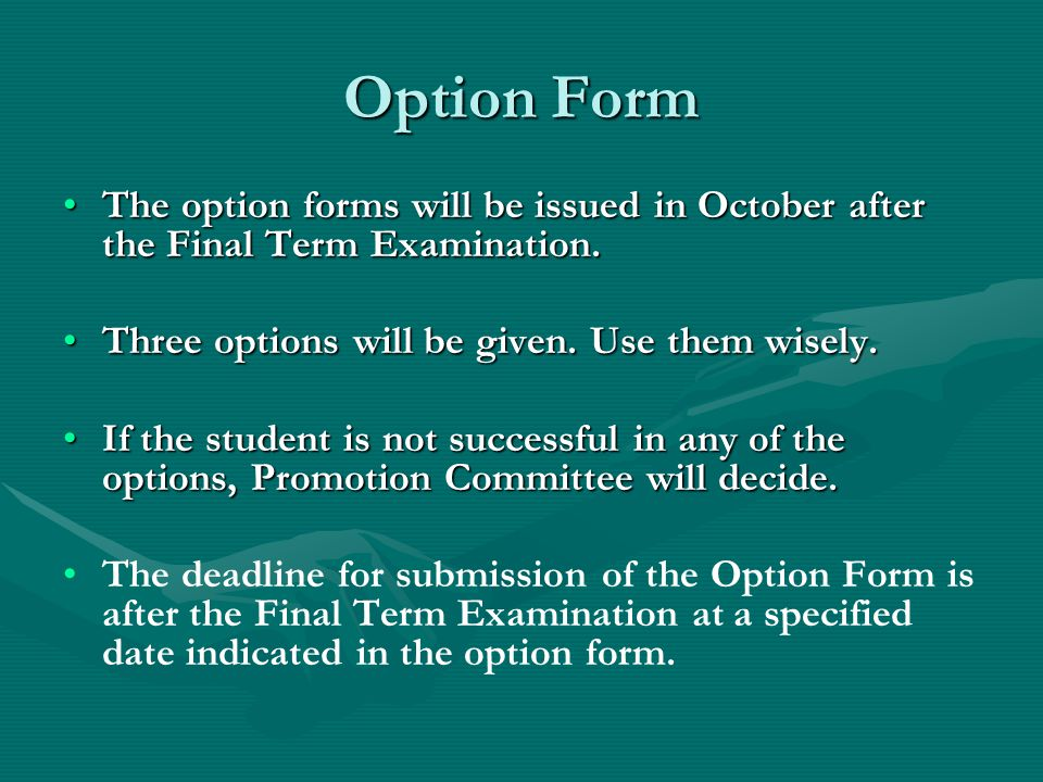 Option Form The option forms will be issued in October after the Final Term Examination.The option forms will be issued in October after the Final Ter